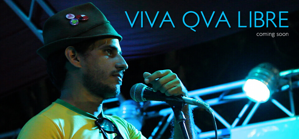 Viva Qva Libre - Coming Soon